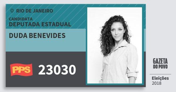 Santinho Duda Benevides 23030 (PPS) Deputada Estadual | Rio de Janeiro | Eleições 2018