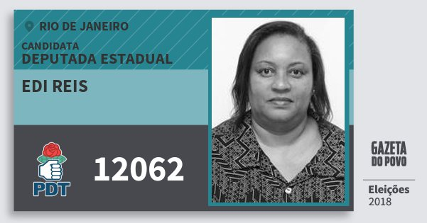 Santinho Edi Reis 12062 (PDT) Deputada Estadual | Rio de Janeiro | Eleições 2018