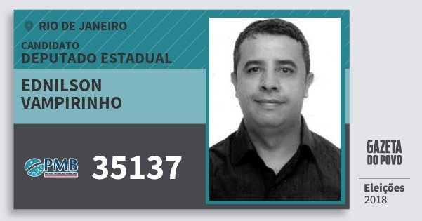 Santinho Ednilson Vampirinho 35137 (PMB) Deputado Estadual | Rio de Janeiro | Eleições 2018