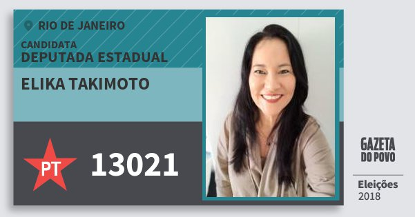 Santinho Elika Takimoto 13021 (PT) Deputada Estadual | Rio de Janeiro | Eleições 2018