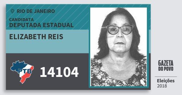 Santinho Elizabeth Reis 14104 (PTB) Deputada Estadual | Rio de Janeiro | Eleições 2018