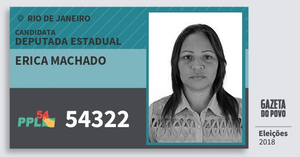 Santinho Erica Machado 54322 (PPL) Deputada Estadual | Rio de Janeiro | Eleições 2018