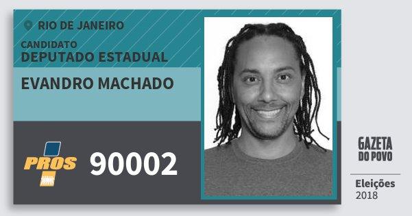 Santinho Evandro Machado 90002 (PROS) Deputado Estadual | Rio de Janeiro | Eleições 2018