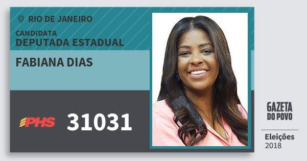 Santinho Fabiana Dias 31031 (PHS) Deputada Estadual | Rio de Janeiro | Eleições 2018