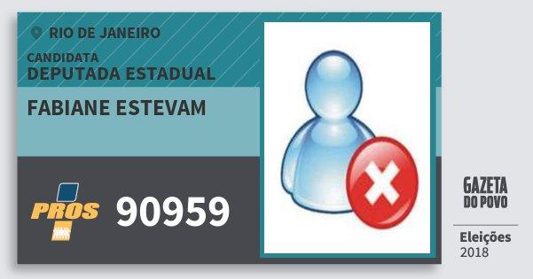 Santinho Fabiane Estevam 90959 (PROS) Deputada Estadual | Rio de Janeiro | Eleições 2018