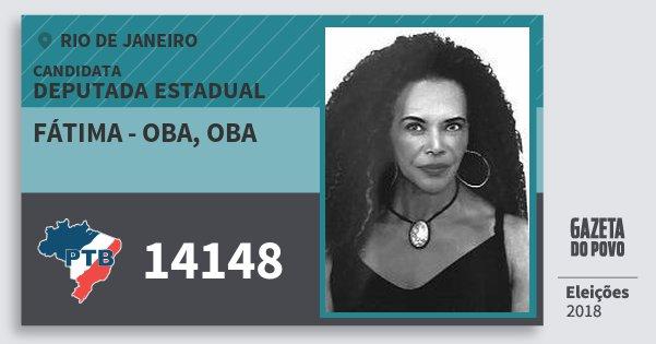 Santinho Fátima - Oba, Oba 14148 (PTB) Deputada Estadual | Rio de Janeiro | Eleições 2018