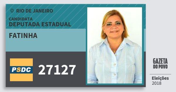 Santinho Fatinha 27127 (DC) Deputada Estadual | Rio de Janeiro | Eleições 2018