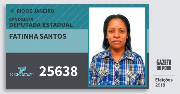 Santinho Fatinha Santos 25638 (DEM) Deputada Estadual | Rio de Janeiro | Eleições 2018