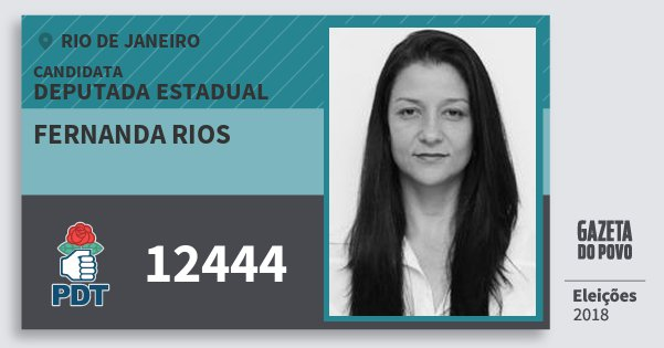 Santinho Fernanda Rios 12444 (PDT) Deputada Estadual | Rio de Janeiro | Eleições 2018