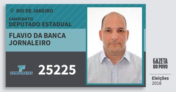 Santinho Flavio da Banca Jornaleiro 25225 (DEM) Deputado Estadual | Rio de Janeiro | Eleições 2018