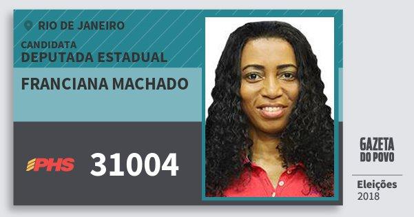 Santinho Franciana Machado 31004 (PHS) Deputada Estadual | Rio de Janeiro | Eleições 2018