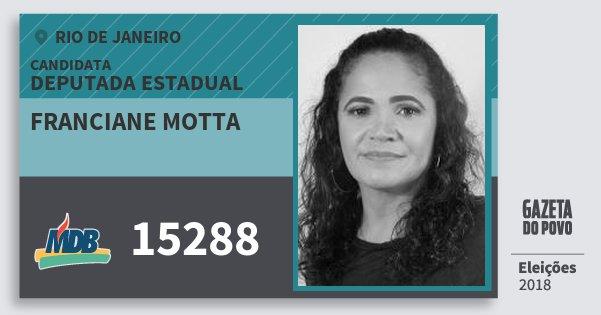 Santinho Franciane Motta 15288 (MDB) Deputada Estadual | Rio de Janeiro | Eleições 2018