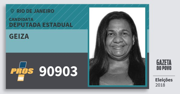 Santinho Geiza 90903 (PROS) Deputada Estadual | Rio de Janeiro | Eleições 2018