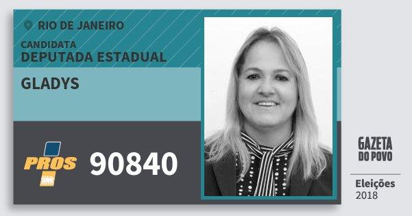 Santinho Gladys 90840 (PROS) Deputada Estadual | Rio de Janeiro | Eleições 2018