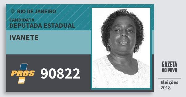 Santinho Ivanete 90822 (PROS) Deputada Estadual | Rio de Janeiro | Eleições 2018