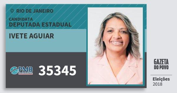 Santinho Ivete Aguiar 35345 (PMB) Deputada Estadual | Rio de Janeiro | Eleições 2018
