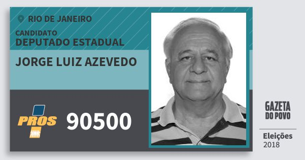 Santinho Jorge Luiz Azevedo 90500 (PROS) Deputado Estadual | Rio de Janeiro | Eleições 2018