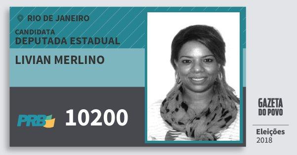 Santinho Livian Merlino 10200 (PRB) Deputada Estadual | Rio de Janeiro | Eleições 2018