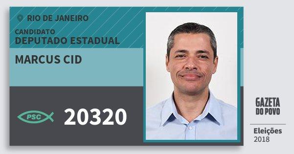 Santinho Marcus Cid 20320 (PSC) Deputado Estadual | Rio de Janeiro | Eleições 2018