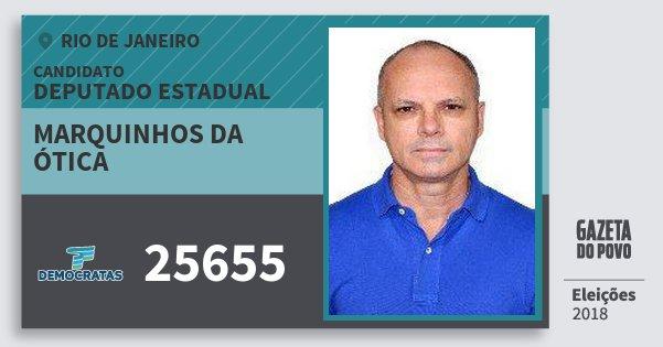 Santinho Marquinhos da Ótica 25655 (DEM) Deputado Estadual | Rio de Janeiro | Eleições 2018