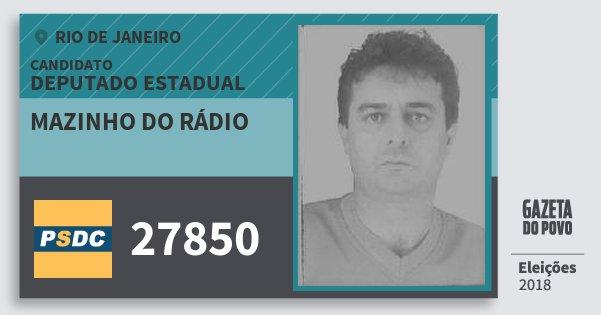 Santinho Mazinho do Rádio 27850 (DC) Deputado Estadual | Rio de Janeiro | Eleições 2018