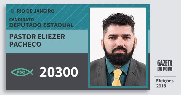 Santinho Pastor Eliezer Pacheco 20300 (PSC) Deputado Estadual   Rio de Janeiro   Eleições 2018