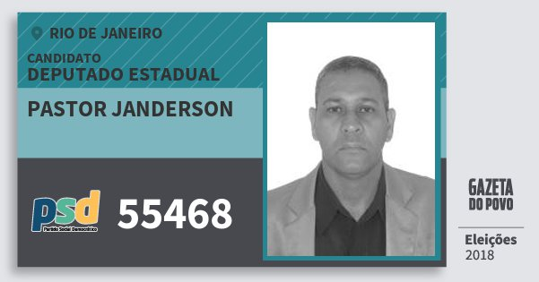 Santinho Pastor Janderson 55468 (PSD) Deputado Estadual | Rio de Janeiro | Eleições 2018