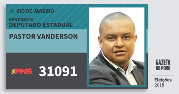 Santinho Pastor Vanderson 31091 (PHS) Deputado Estadual | Rio de Janeiro | Eleições 2018