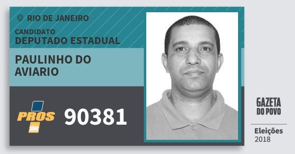 Santinho Paulinho do Aviario 90381 (PROS) Deputado Estadual | Rio de Janeiro | Eleições 2018