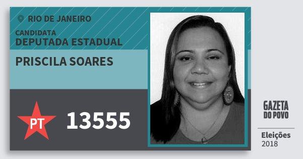 Santinho Priscila Soares 13555 (PT) Deputada Estadual   Rio de Janeiro   Eleições 2018