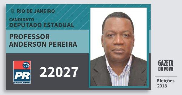 Santinho Professor Anderson Pereira 22027 (PR) Deputado Estadual | Rio de Janeiro | Eleições 2018