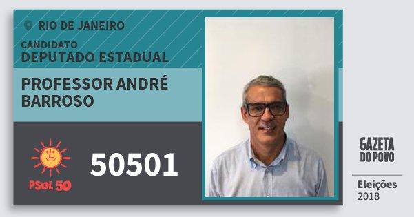 Santinho Professor André Barroso 50501 (PSOL) Deputado Estadual   Rio de Janeiro   Eleições 2018