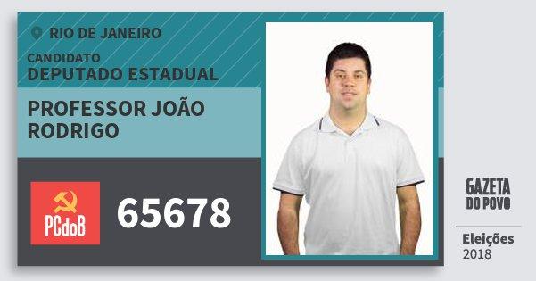 Santinho Professor João Rodrigo 65678 (PC do B) Deputado Estadual | Rio de Janeiro | Eleições 2018