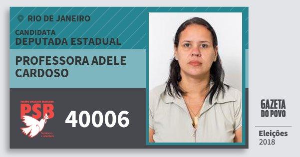 Santinho Professora Adele Cardoso 40006 (PSB) Deputada Estadual | Rio de Janeiro | Eleições 2018