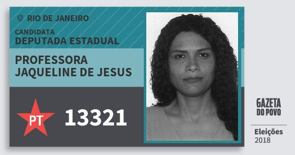 Santinho Professora Jaqueline de Jesus 13321 (PT) Deputada Estadual | Rio de Janeiro | Eleições 2018