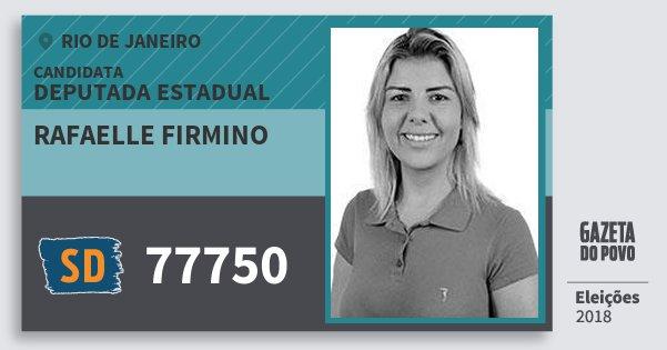 Santinho Rafaelle Firmino 77750 (SOLIDARIEDADE) Deputada Estadual | Rio de Janeiro | Eleições 2018