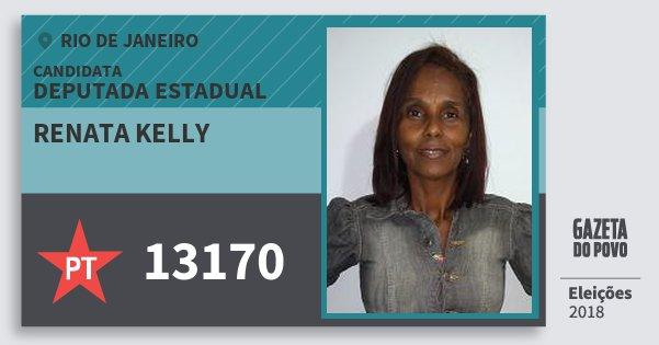 Santinho Renata Kelly 13170 (PT) Deputada Estadual | Rio de Janeiro | Eleições 2018