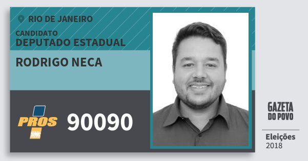 Santinho Rodrigo Neca 90090 (PROS) Deputado Estadual   Rio de Janeiro   Eleições 2018