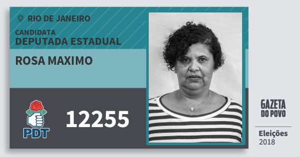 Santinho Rosa Maximo 12255 (PDT) Deputada Estadual   Rio de Janeiro   Eleições 2018
