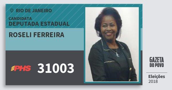Santinho Roseli Ferreira 31003 (PHS) Deputada Estadual | Rio de Janeiro | Eleições 2018