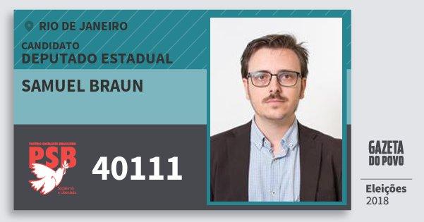 Santinho Samuel Braun 40111 (PSB) Deputado Estadual | Rio de Janeiro | Eleições 2018