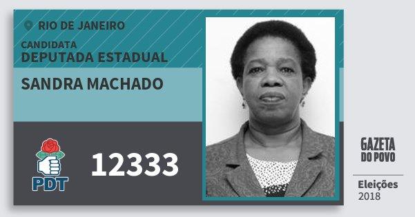 Santinho Sandra Machado 12333 (PDT) Deputada Estadual | Rio de Janeiro | Eleições 2018