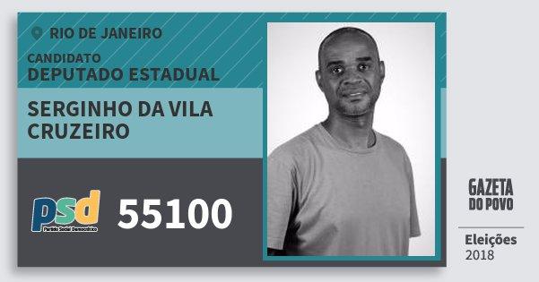 Santinho Serginho da Vila Cruzeiro 55100 (PSD) Deputado Estadual   Rio de Janeiro   Eleições 2018