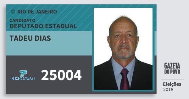Santinho Tadeu Dias 25004 (DEM) Deputado Estadual | Rio de Janeiro | Eleições 2018