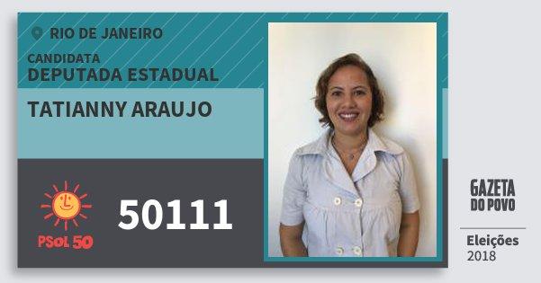 Santinho Tatianny Araujo 50111 (PSOL) Deputada Estadual | Rio de Janeiro | Eleições 2018