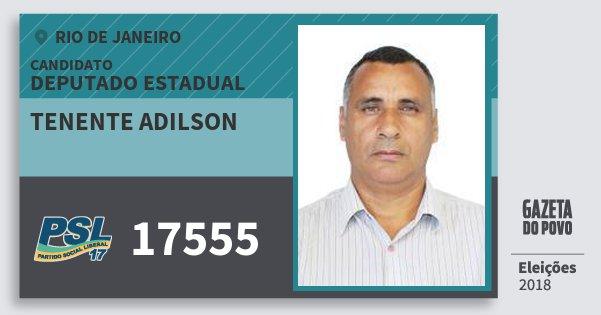 Santinho Tenente Adilson 17555 (PSL) Deputado Estadual | Rio de Janeiro | Eleições 2018