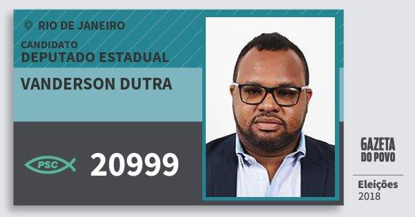 Santinho Vanderson Dutra 20999 (PSC) Deputado Estadual | Rio de Janeiro | Eleições 2018