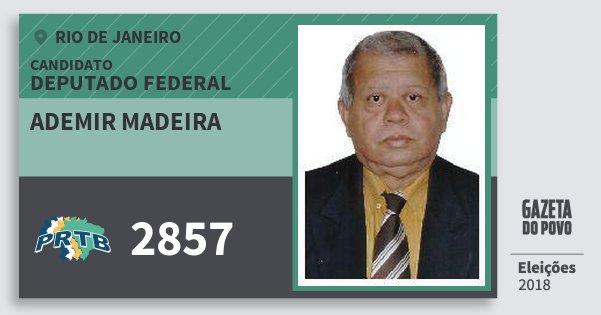 Santinho Ademir Madeira 2857 (PRTB) Deputado Federal | Rio de Janeiro | Eleições 2018