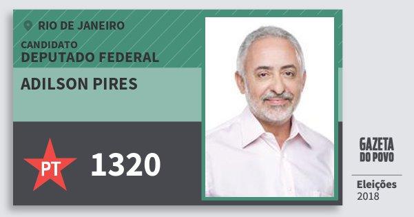 Santinho Adilson Pires 1320 (PT) Deputado Federal | Rio de Janeiro | Eleições 2018
