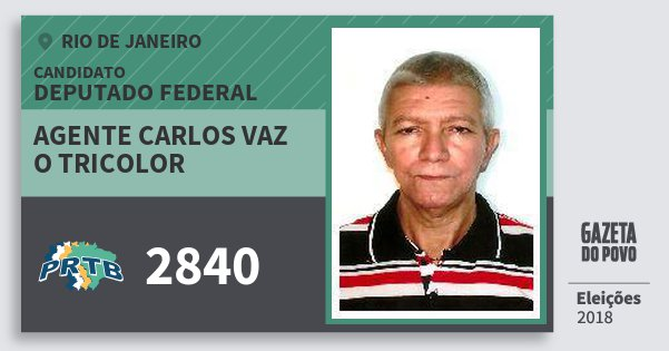 Santinho Agente Carlos Vaz O Tricolor 2840 (PRTB) Deputado Federal | Rio de Janeiro | Eleições 2018
